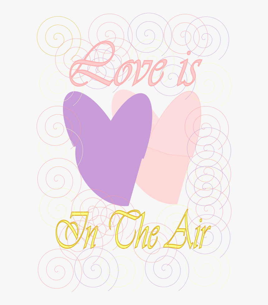E Card Love Is In The Air Svg Clip Arts Calligraphy Hd Png Download Transparent Png Image Pngitem