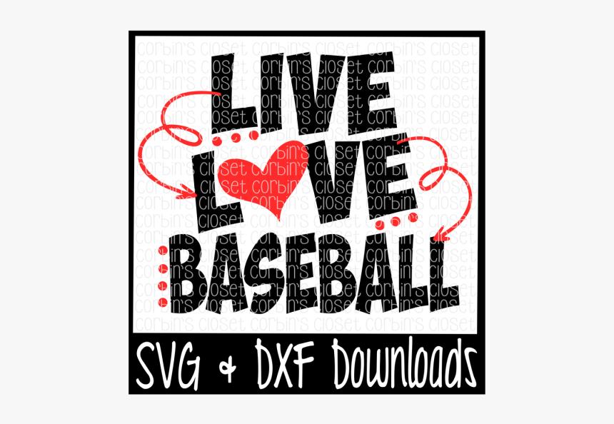 Free Live Love Baseball Cutting File Crafter File Poster Hd Png Download Transparent Png Image Pngitem
