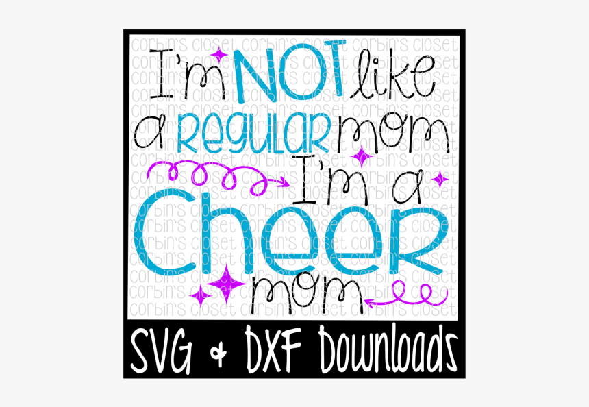 Free I M Not Like A Regular Mom I M A Cheer Mom Cutting Sweet Sassy And Six Svg Hd Png Download Transparent Png Image Pngitem