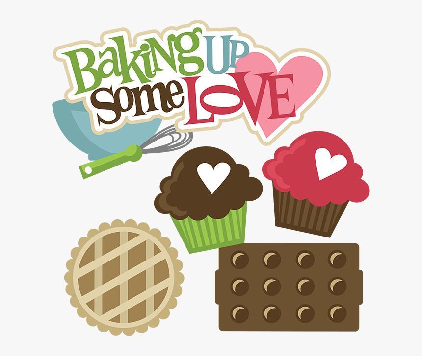 Cute Baking Clipart Baking With Love Quotes Hd Png Download Transparent Png Image Pngitem