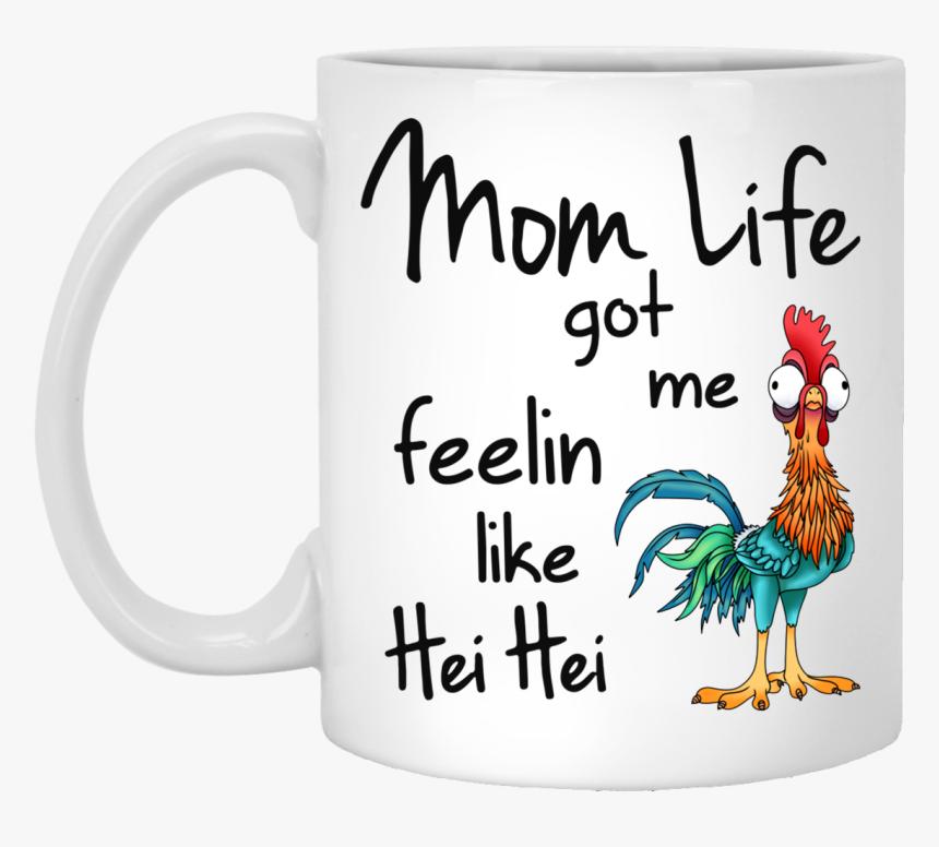 Mom Life Got Me Feelin Like Hei Hei Coffee Mugs Nursing Student Clip Art Hd Png Download Transparent Png Image Pngitem