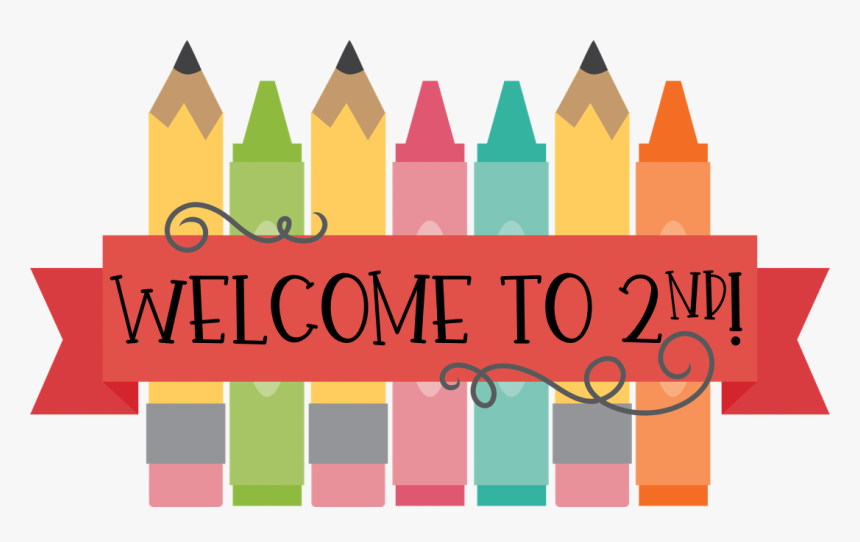 First Grade Clipart Banner Welcome To 2nd Grade Clipart Hd Png Download Transparent Png Image Pngitem