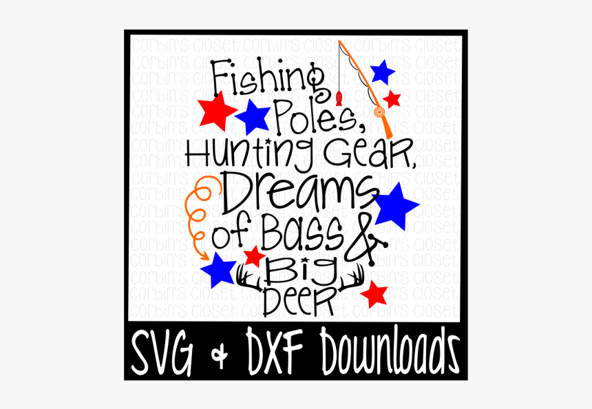 Download Free Fishing Poles Hunting Gear Dreams Of Bass And Biggest Fan Little Brother Baseball Svg Hd Png Download Transparent Png Image Pngitem