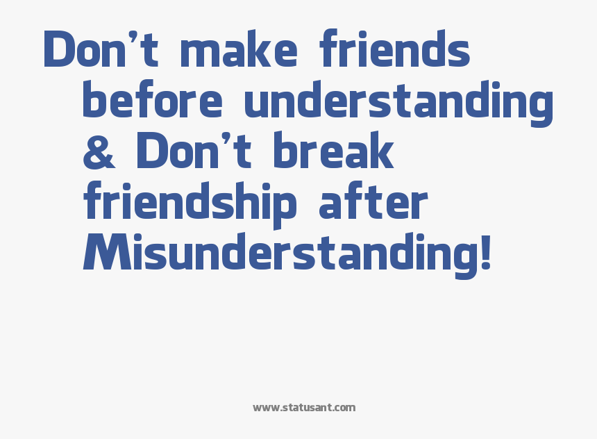 dont make friends before understanding dont break friendship