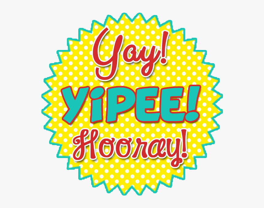 Yay Hooray , Png Download - Transparent Hooray Clipart, Png ...