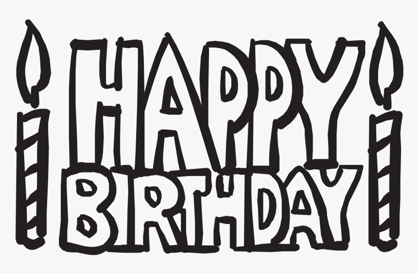 Clip Art Transparent Library Happy Birthday Black And Happy Birthday Coloring Pages Hd Png Download Transparent Png Image Pngitem