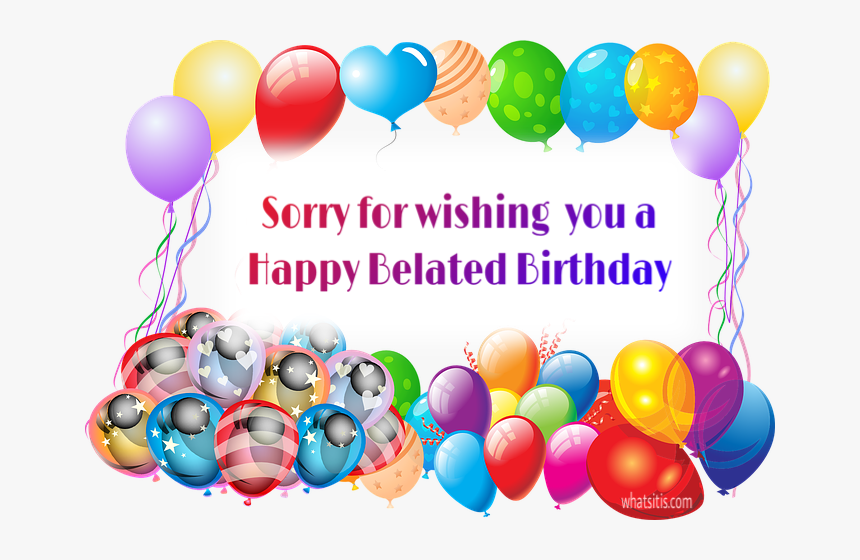 Belated Happy Birthday Images Free Download Belated Birthday Wishes Free Download Hd Png Download Transparent Png Image Pngitem