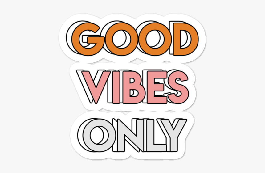 Good Vibes Only Png, Transparent Png , Transparent Png Image - PNGitem